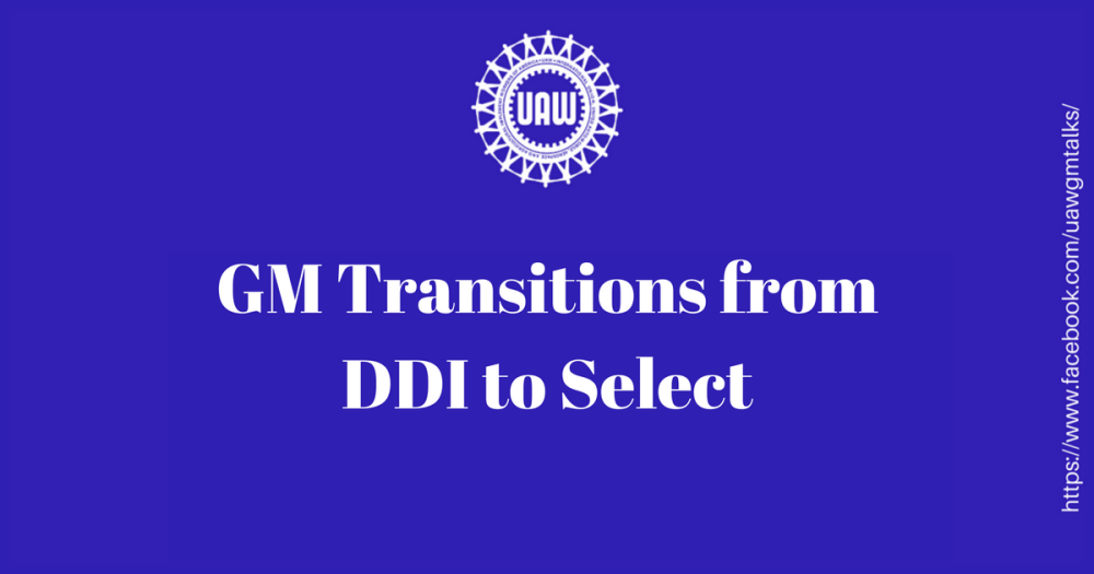 Gm transitions from ddi to select uawgmtalks for Uaw fca ford general motors legal services plan